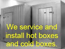 We service and install hot boxes and cold boxes