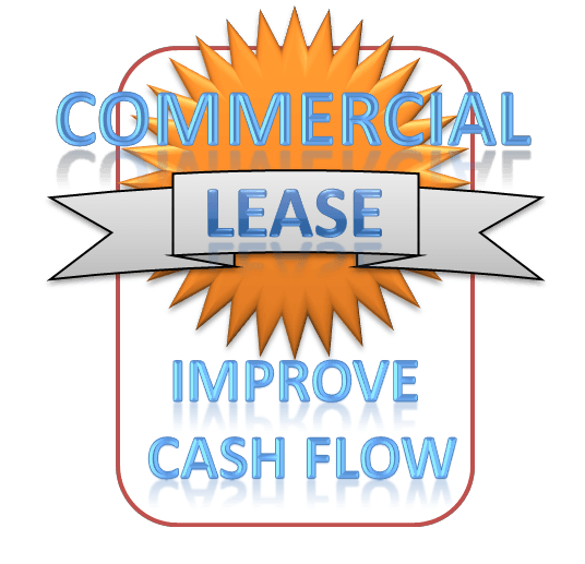 Commercial Lease - Improve Cash Flow